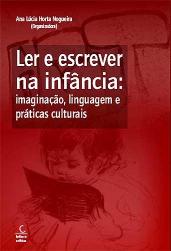 Ler e escrever na infância: imaginação, linguagem e práticas culturais (e-book)