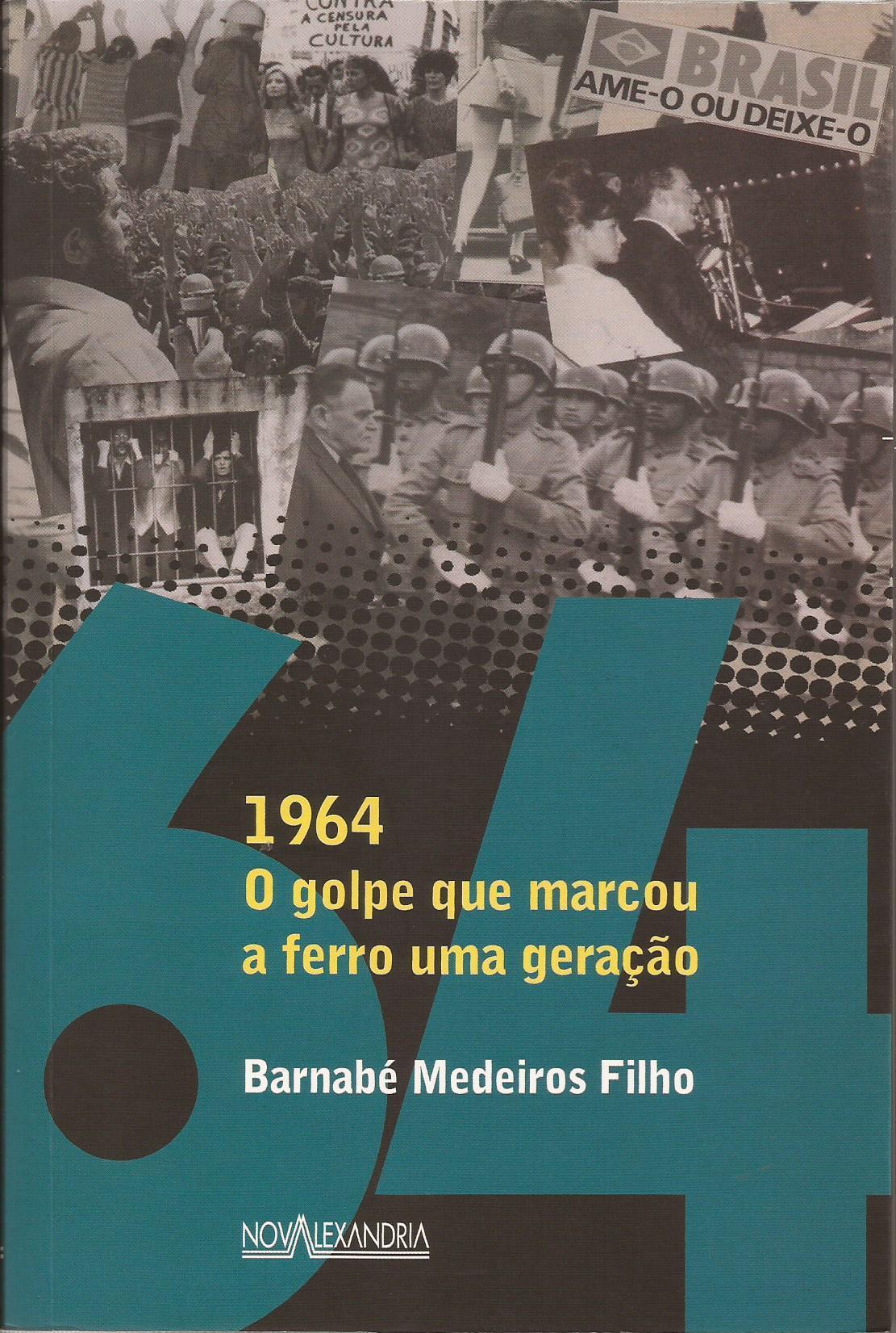 1964 – O golpe que marcou a ferro uma geração