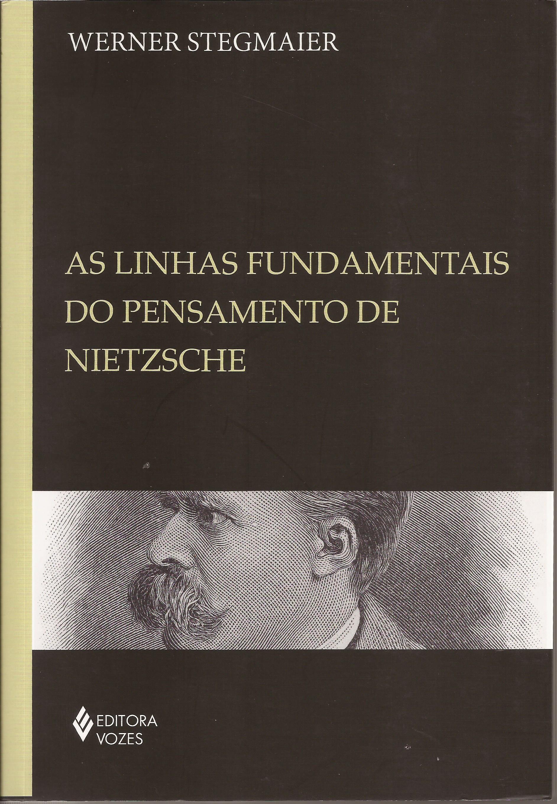 As linhas fundamentais do pensamento de Nietzsche