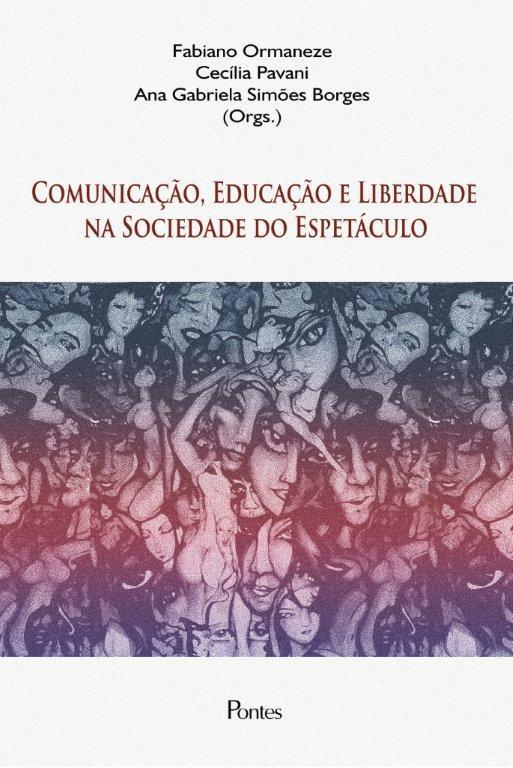 Comunicação, Educação e Liberdade na Sociedade do Espetáculo