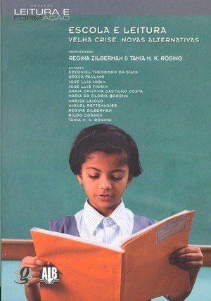 Escola e Leitura - velha crise, novas aternativas