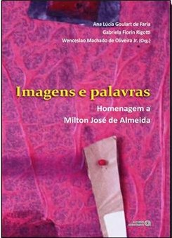 Imagens e palavras – Homenagem a Milton José de Almeida