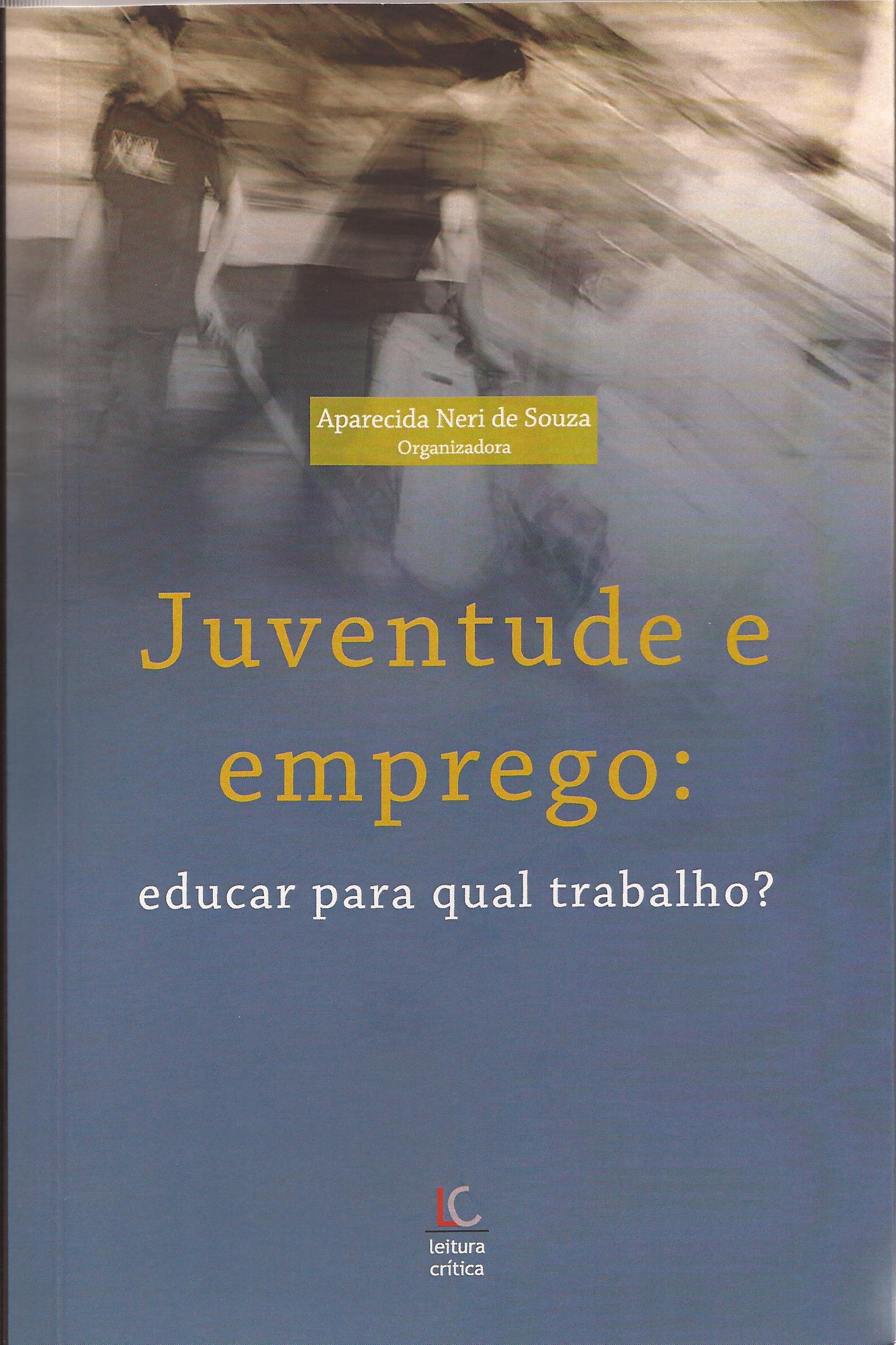 Juventude e emprego: educar para qual trabalho? (e-book)