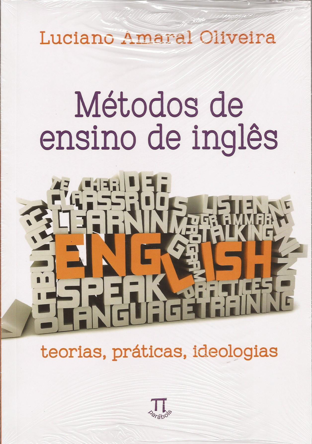 Métodos de ensino de inglês – teorias, práticas, ideologias