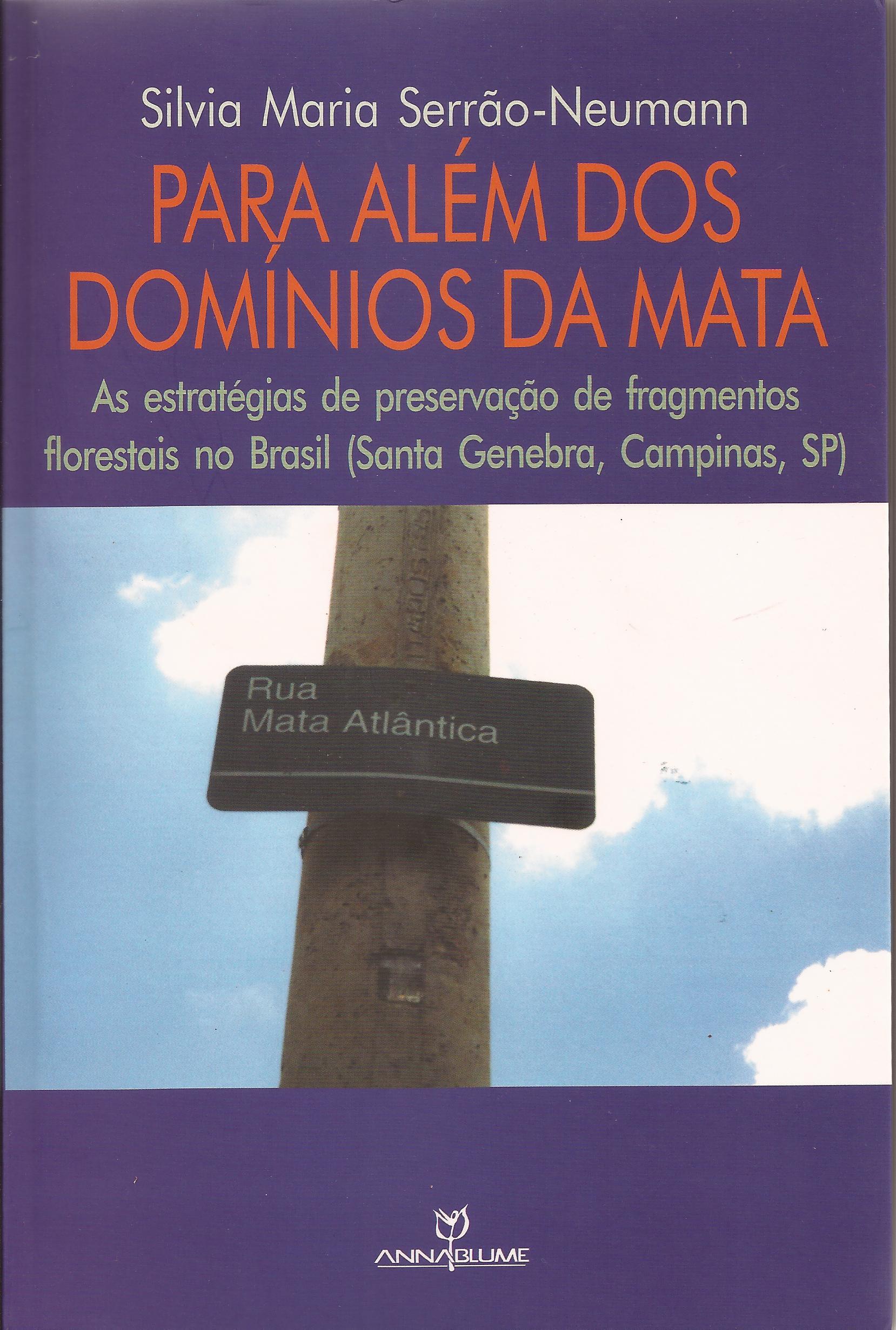 Para além dos domínios da mata – As estratégias de preservação de fragmentos florestais no Brasil (Santa Genebra – Campinas/SP)