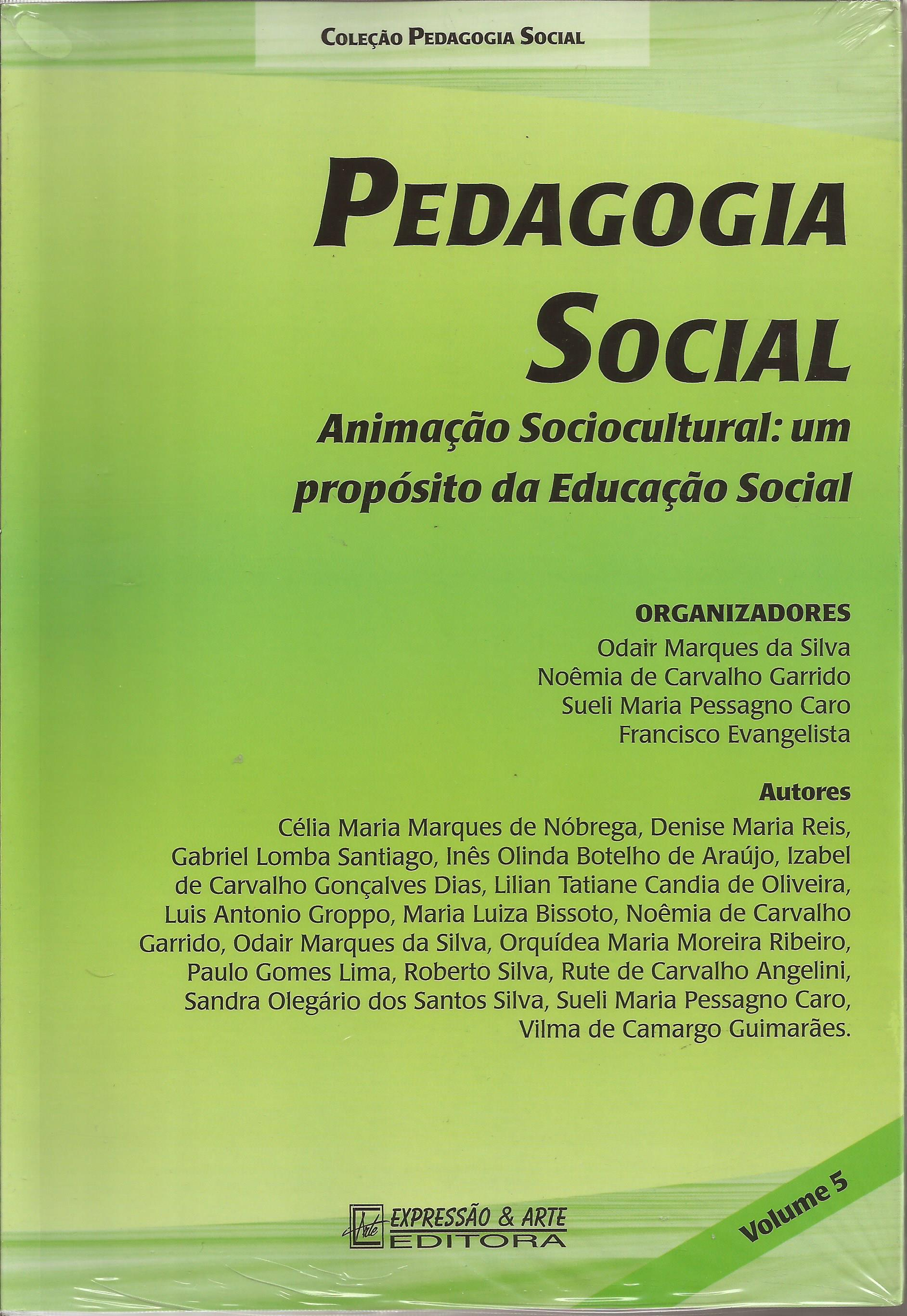 Pedagogia Social – Animação Sociocultural: um propósito da Educação Social