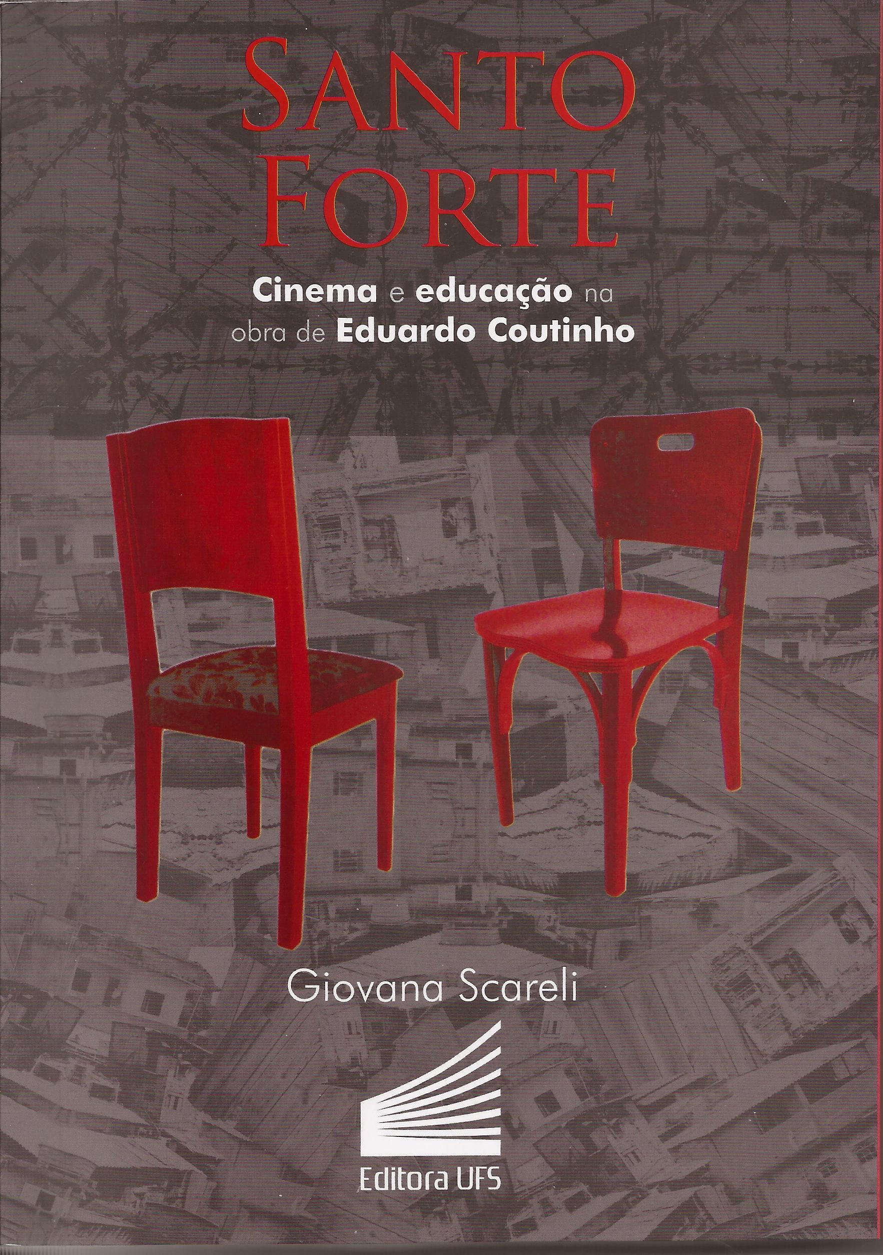 Santo Forte: Cinema e educação na obra de Eduardo Coutinho