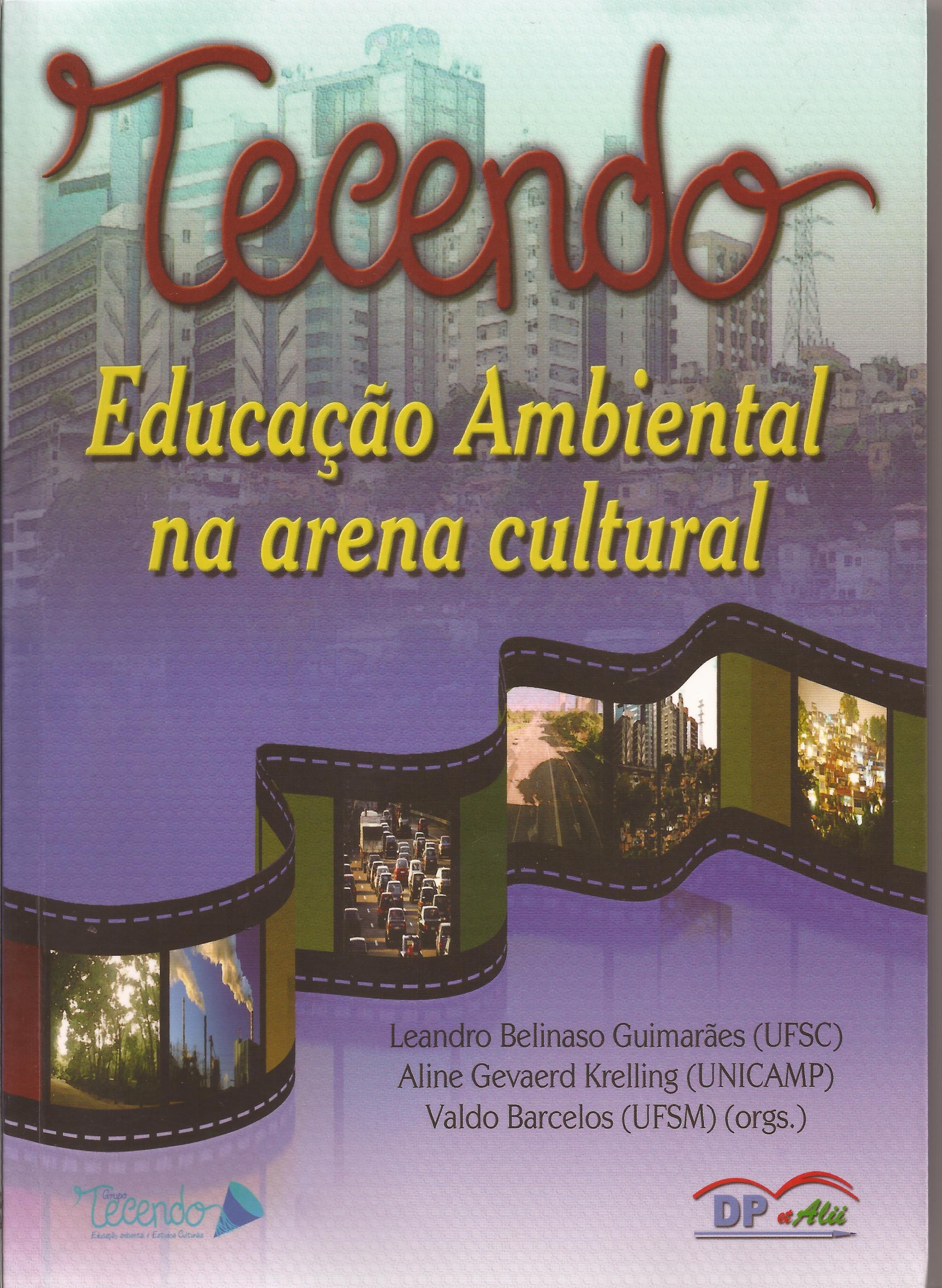 Tecendo Educação Ambiental na arena cultural