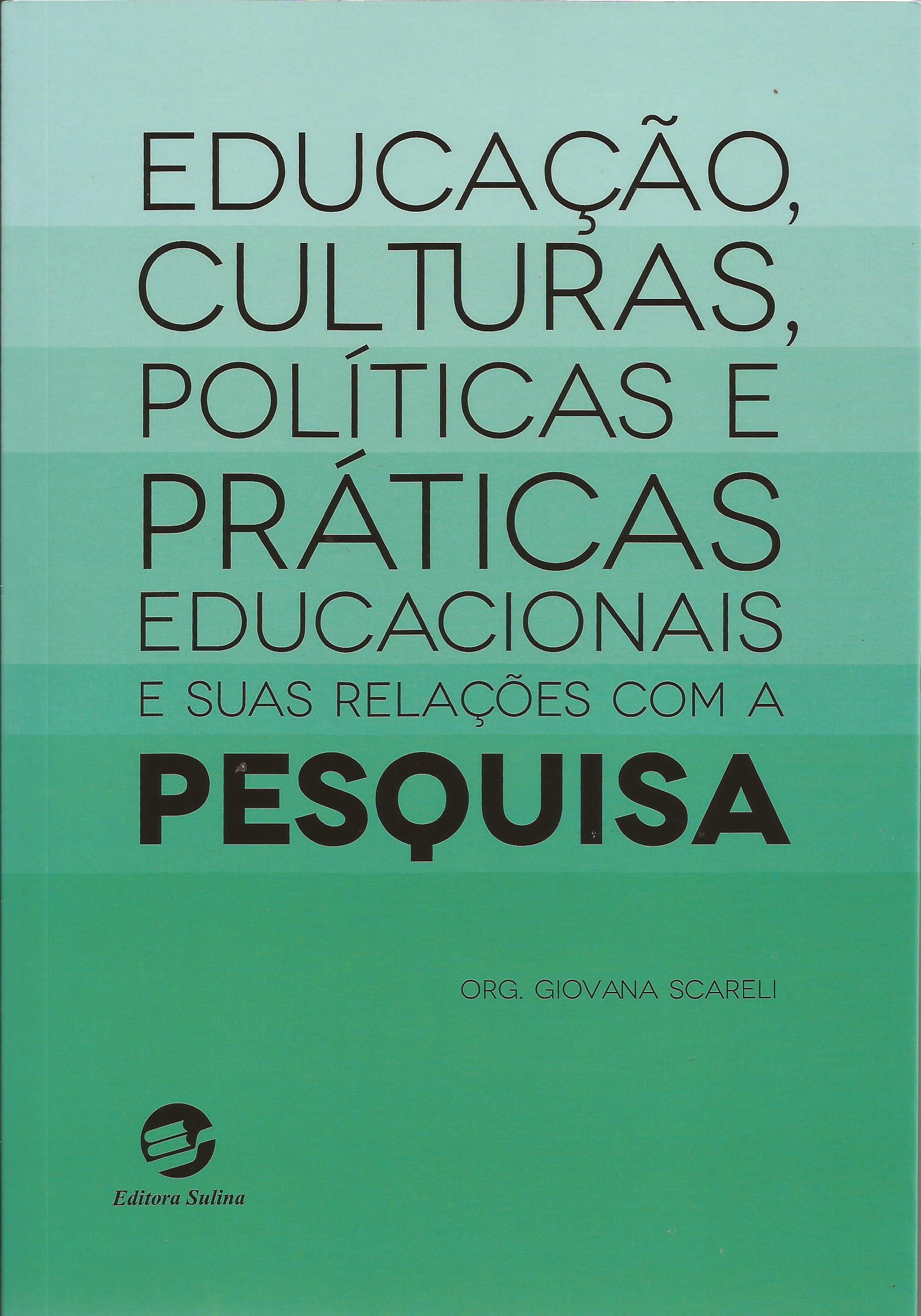 Educação, culturas, políticas e práticas educacionais e sua relações com a pesquisa