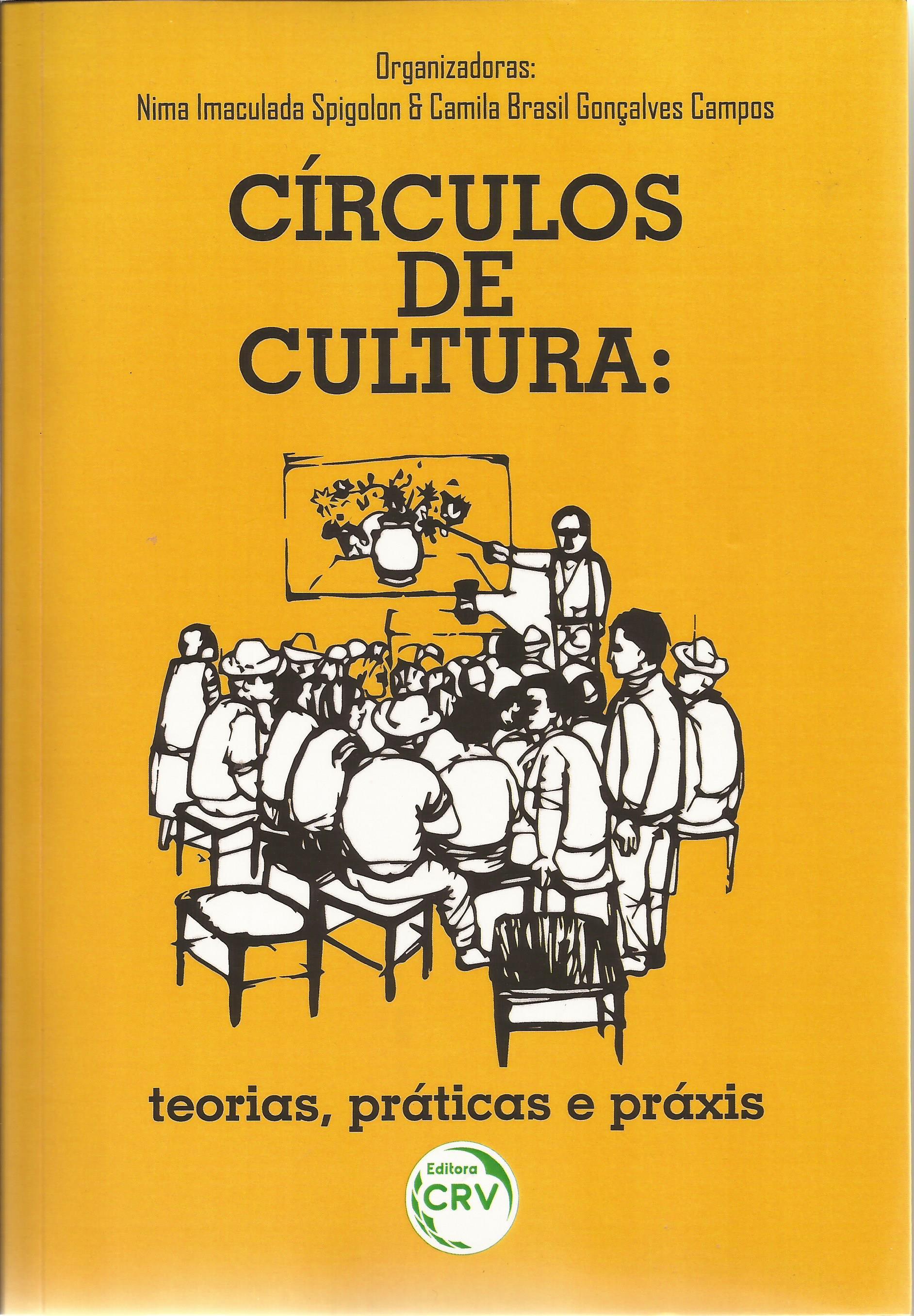 Círculos de Cultura: teorias, práticas e práxis