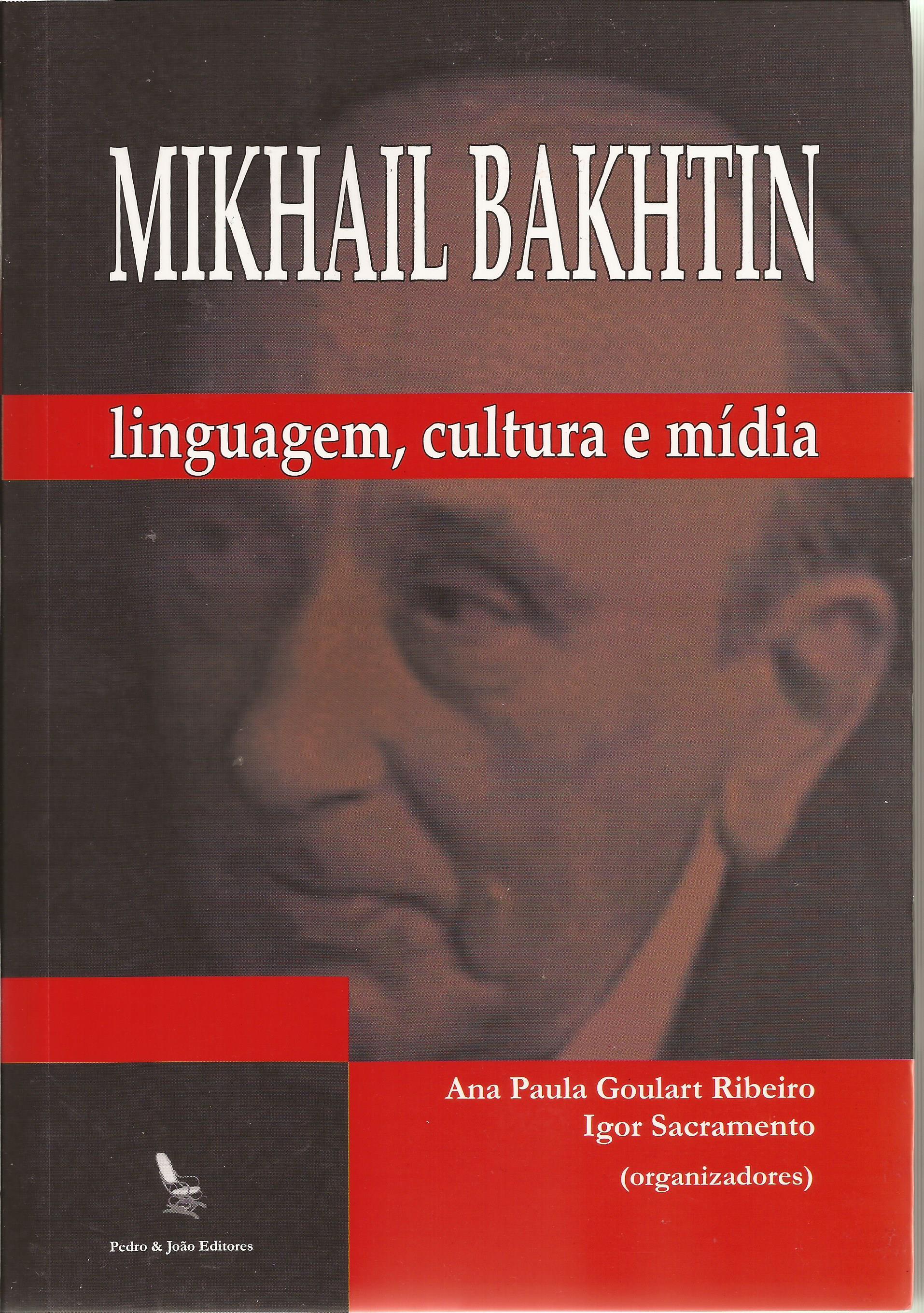 Mikhail Bakhtin – linguagem, cultura e mídia