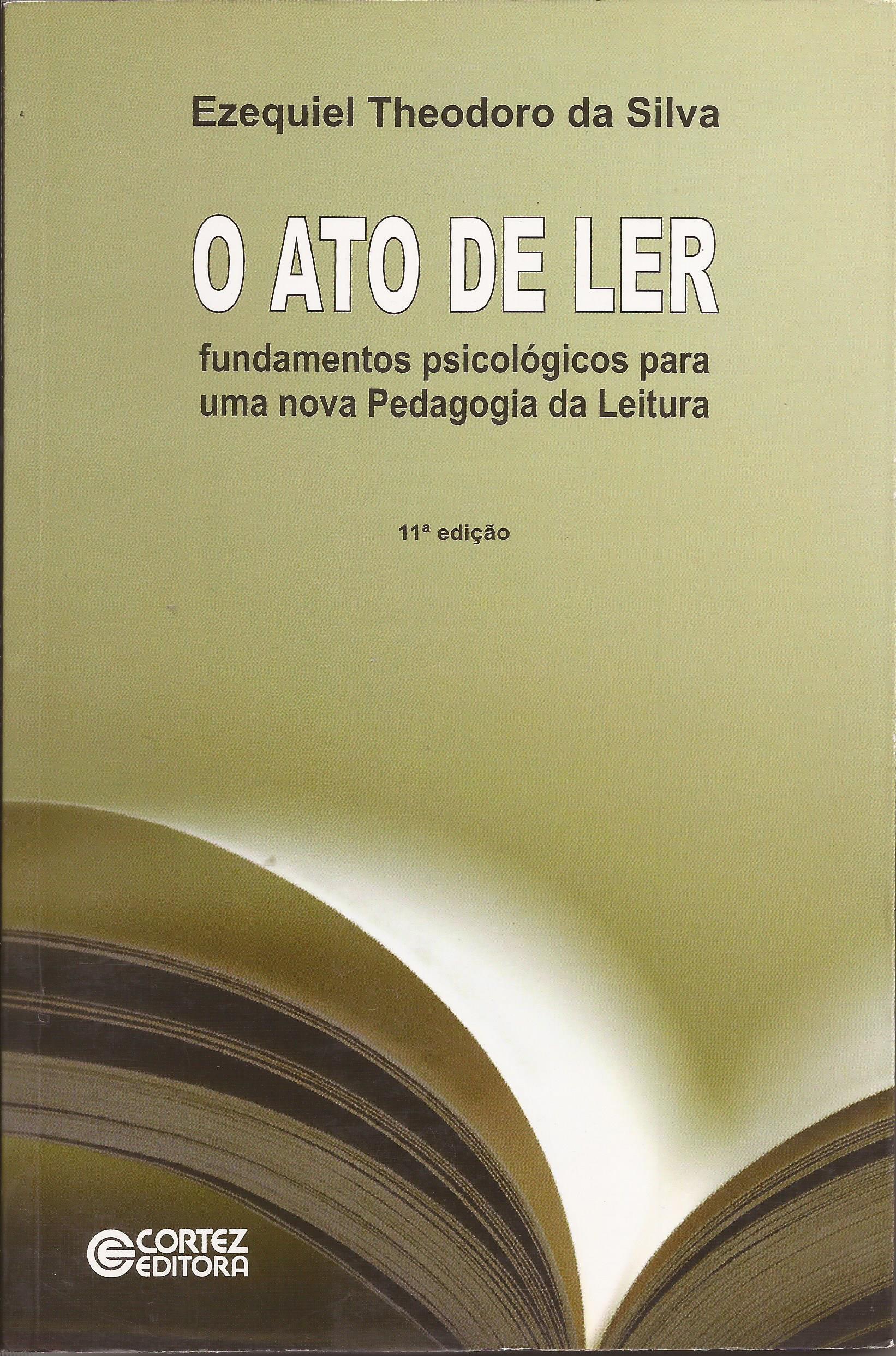 O Ato de Ler – fundamentos psicológicos para uma nova Pedagogia da Leitura
