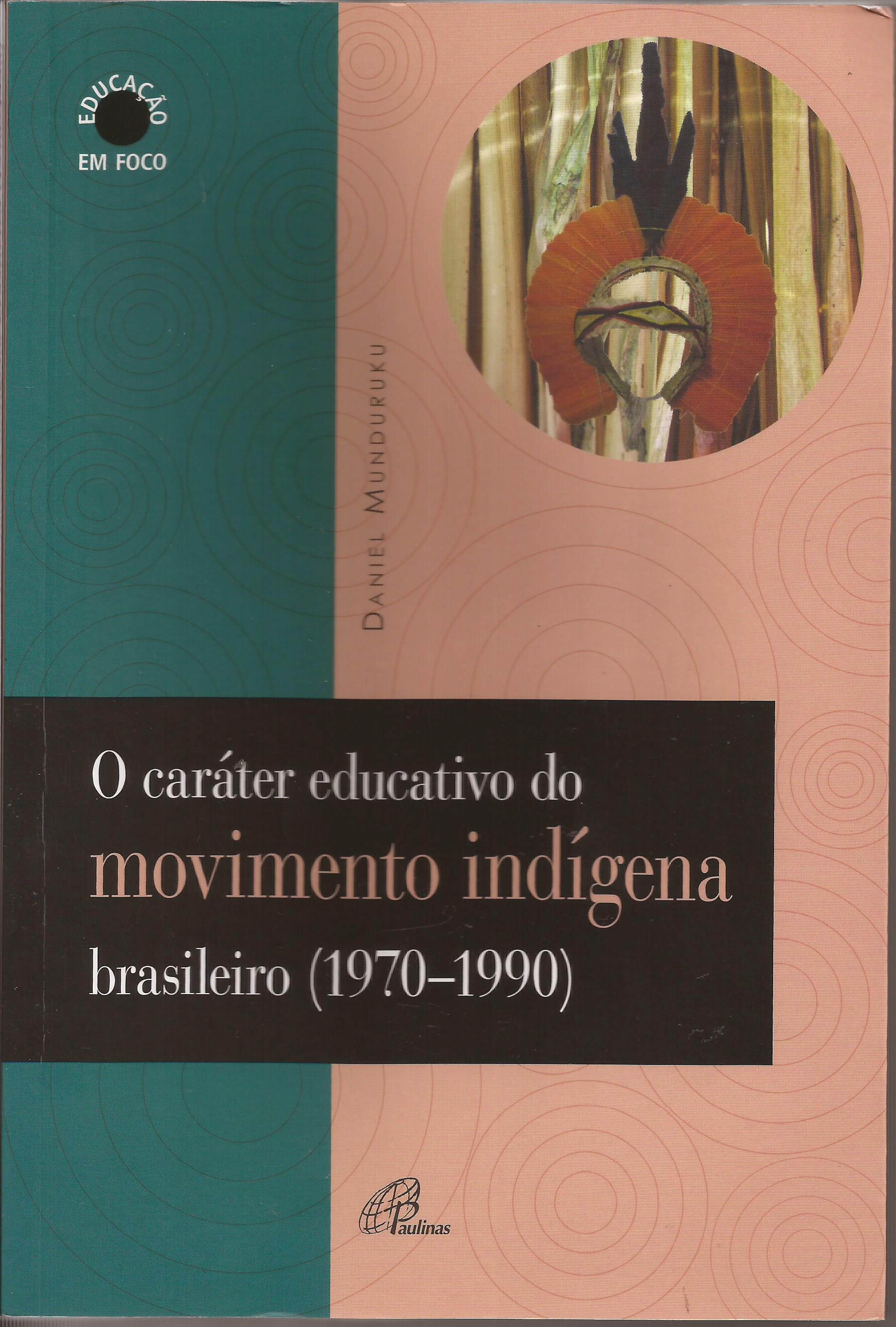 O caráter educativo do movimento indígena brasileiro (1970-1990)