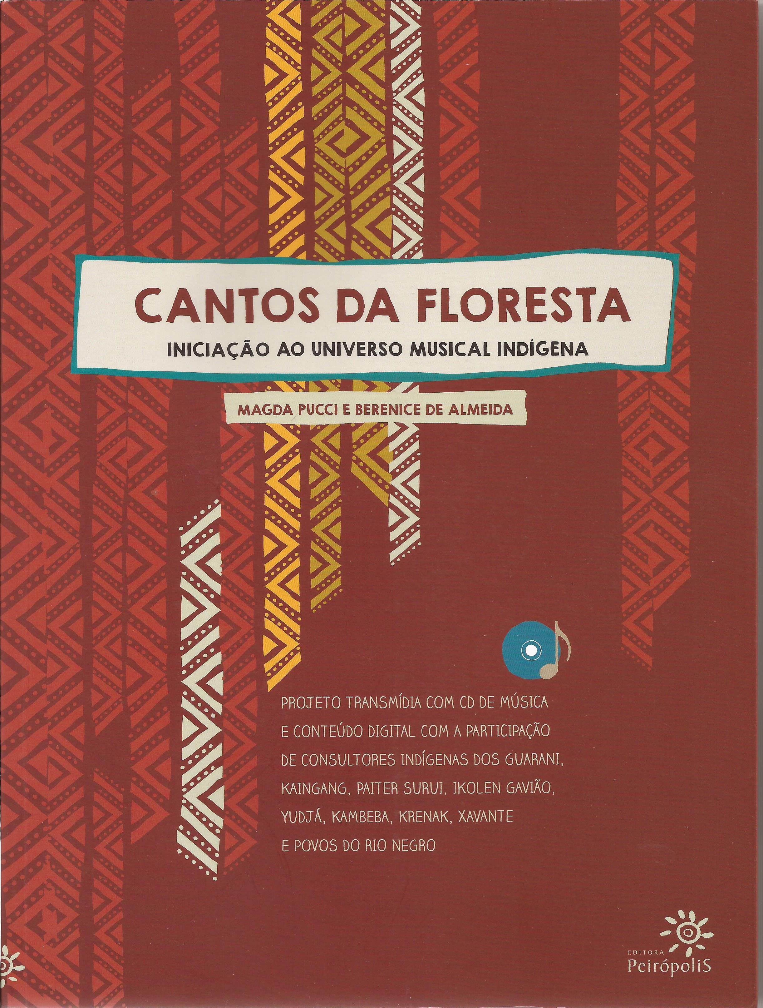 Cantos da Floresta – iniciação ao universo musical indígena