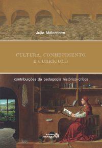 Cultura, conhecimento e currículo – contribuições da pedagogia histórico-crítica