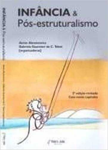 INFÂNCIA E PÓS-ESTRUTURALISMO