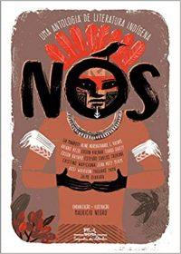 Nós – Uma antologia de literatura indígena