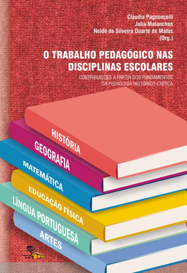 O trabalho pedagógico nas disciplinas escolares: contribuições a partir dos fundamentos da pedagogia histórico-crítica