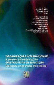 Organizações internacionais e modos de regulação das políticas de educação – indicadores e comparações internacionais
