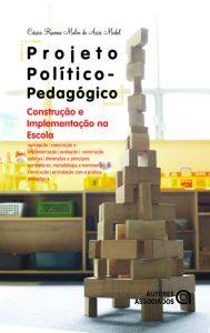 Projeto político-pedagógico – construção e implementação na escola