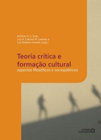 Teoria crítica e formação cultural – aspectos filosóficos e sociopolíticos