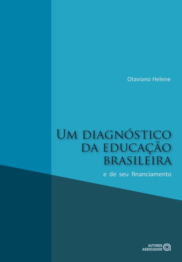 Um diagnóstico da educação brasileira e de seu financiamento