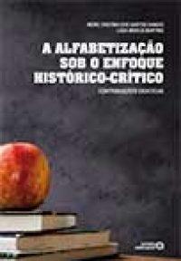 A alfabetização sob o enfoque histórico-crítico – contribuições didáticas