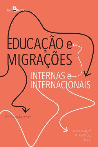 Educação e Migrações Internas e Internacionais – Um diálogo necessário