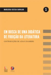 Em busca de uma didática de fruição da literatura – contribuições de Aidan Chambers