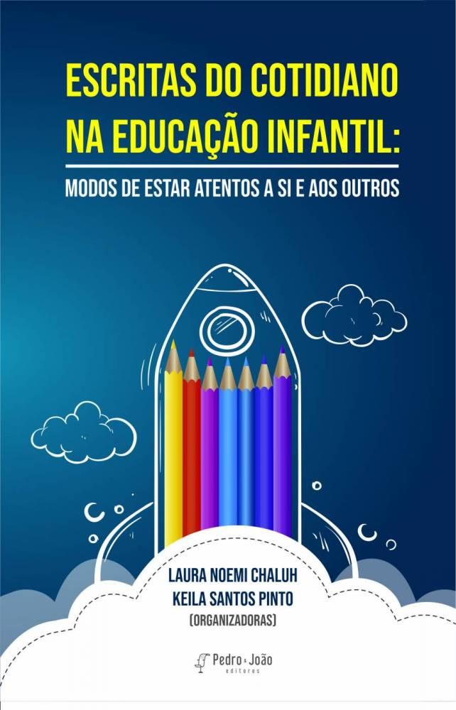Escritas do cotidiano na educação infantil: Modos de estar atentos a si e aos outros