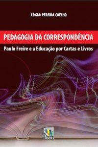 Pedagogia da correspondência – Paulo Freire e a educação por cartas e livros