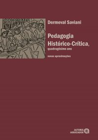 Pedagogia histórico-crítica, quadragésimo ano – novas aproximações