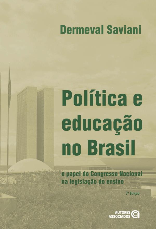 Política e educação no Brasil: o papel do Congresso Nacional na legislação do ensino