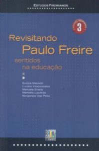 Revisitando Paulo Freire – sentidos na educação