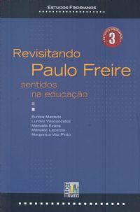 Revisitando Paulo Freire: sentidos na educação