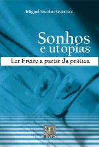 Sonhos e utopias – ler Freire a partir da prática