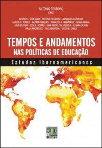 Tempos e andamentos nas políticas de educação – estudos iberoamericanos