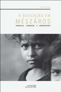 A educação em Mészáros: trabalho, alienação e emancipação
