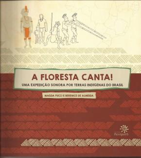 A Floresta Canta – uma expedição sonora por terras indígenas do Brasil