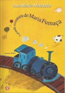 A grande aventura de Maria Fumaça