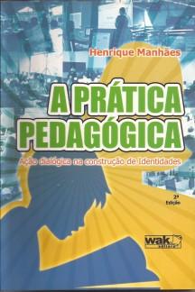 A Prática Pedagógica – Ação dialógica na construção de Identidades