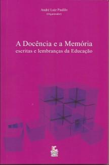 A Docência e a Memória – escritas e lembranças da Educação