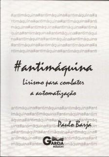 #antimáquina – lirismo para combater a automatização