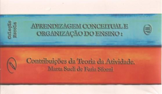 Aprendizagem conceitual e organização do ensino: contribuições da Teoria da Atividades