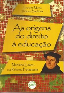 As origens do direito à educação – Martinho Lutero e a Reforma Protestante