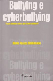 Bullying e cyberbullying: O que fazemos como o que fazem conosco?