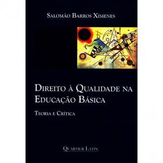 Direito à Qualidade na Educação Básica – Teoria e Crítica
