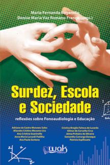 Surdez, Escola e Sociedade – reflexões sobre Fonoaudiologia e Educação