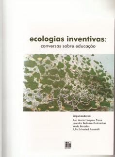 Ecologias Inventivas – conversas sobre educação