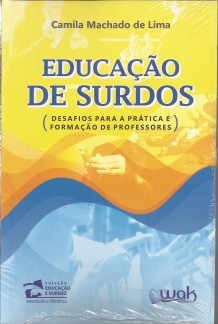 Educação de surdos – desafios para a prática e formação de professores